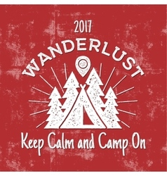 Wanderlust Camping badge Old school hand drawn t vector image
