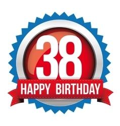 Thirty eight years happy birthday badge ribbon vector image
