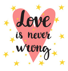 love is never wrong inspirational quote hand vector image