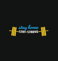 Stay home stay strong trendy hand lettering poster vector