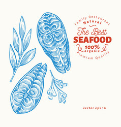 fish steaks hand drawn seafood engraved style vector image