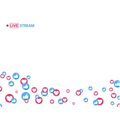 Like and heart icons for live stream video vector
