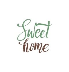 Sweet Home Hand Drawn Calligraphy on White vector image