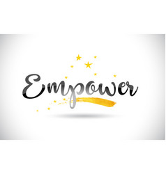 Empower word text with golden stars trail and vector