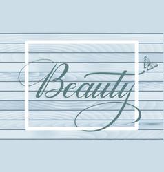 hand drawn lettering beauty elegant vector image