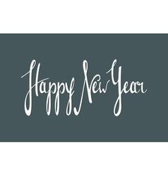 Hand written inscription Happy New Year vector