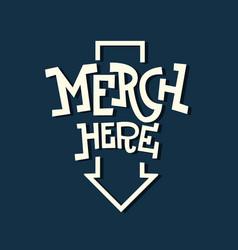 Merch here funny artistic sign slab serif vector