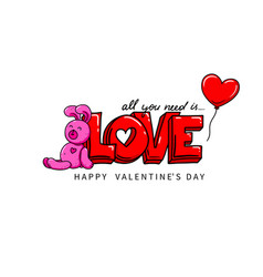 all you need is love valentine s day card with vector image