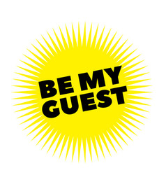 Print be my guest stamp on white vector