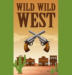 wild west poster with buildings and guns vector image