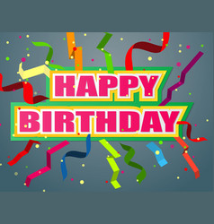 bright greetings card with birthday tapes and vector image