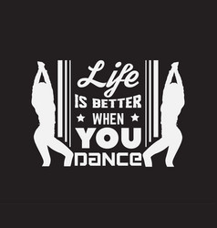 quote typographical background about dance vector image