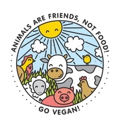 Animals are friends not food Go vegan isolated vector