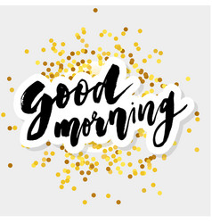 good morning lettering calligraphy text phrase vector image