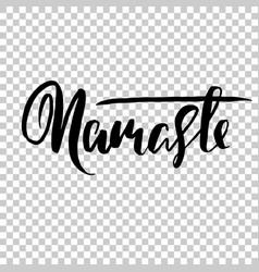 Namaste indian word modern brush lettering vector