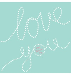 Happy Valentines Day Dash line text Love you in vector