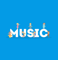 music word and children singing and playing music vector image