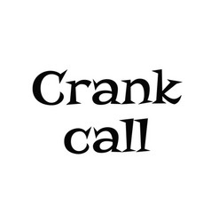 Crank call typographic stamp vector