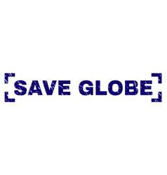 grunge textured save globe stamp seal inside vector image