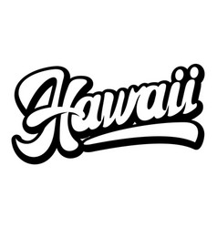 hawaii calligraphic lettering stylish text vector image