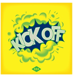 Kick off - pop art comic speech bubble vector