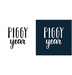 piggy year hand lettering inscription of chinese vector image