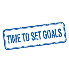 Time to set goals blue square grungy vintage vector
