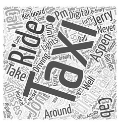 Aspen nightlife the ultimate taxi Word Cloud vector