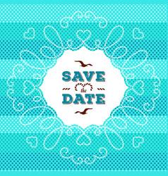 marine save the date card wedding invitation vector image
