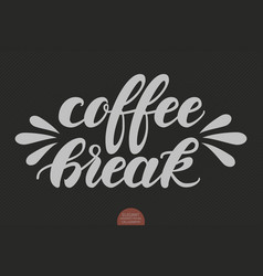 Hand drawn lettering - coffee break elegant vector