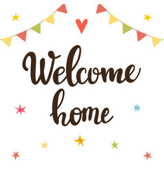 Welcome home inspirational quote hand drawn vector