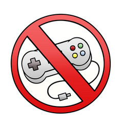 Gradient shaded cartoon no gaming allowed sign vector