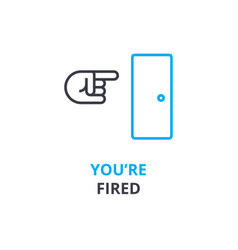 you are fired concept outline icon linear sign vector image