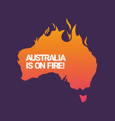 australia is on fire poster vector image