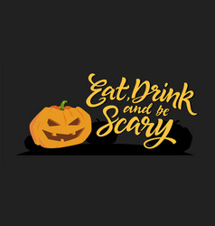 eat drink and be scary - modern poster vector image