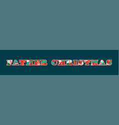 Father christmas concept word art vector