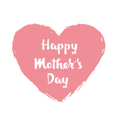 handwritten lettering of happy mother s day on vector image