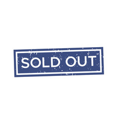 Sold out blue grunge stamp rubber badge template vector