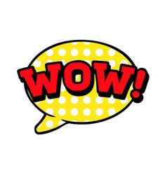 wow word in speech bubble comic vector image vector image