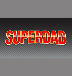super dad badge on transparent background vector image