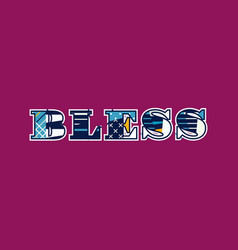 Bless concept word art vector
