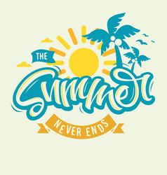 Summer never ends label design brush script vector