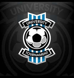 university tournament soccer logo vector image