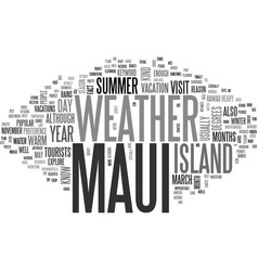 Weather in maui text word cloud concept vector