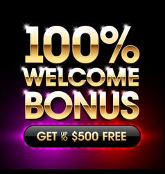 100 welcome bonus casino banner first deposit vector image