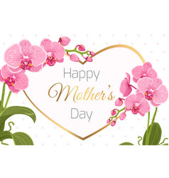 Mothers day card template orchid flowers heart vector