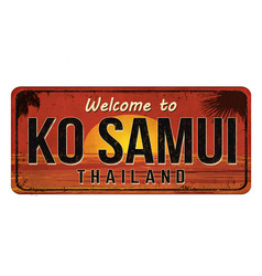 Welcome to ko samui vintage rusty metal sign vector