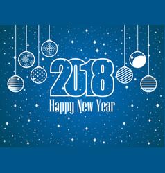 2018 happy new year hanging christmas balls vector image