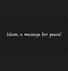 Islam a message for peace vector