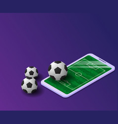 soccer with field on smartphone isometric vector image